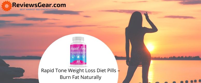 Rapid Tone Weight Loss Diet Pills - reviewsgear